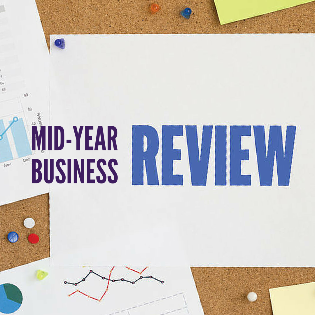 reinvigorate your business a mid year business review